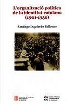 ORGANITZACIÓ POLÍTICA DE LA IDENTITAT CATALANA (1901-1936), L'