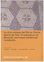 VIL·LA ROMANA DEL PLA DE L'HORTA (SARRIÀ DE TER) I EL SUBURBIUM DE GERUNDA COM ESPAI RESIDENCIAL I PRODUCTIU, LA