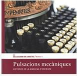 PULSACIONS MECÀNIQUES. HISTÒRIES DE LA MÀQUINA D'ESCRIURE