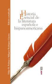 HISTORIA ESENCIAL DE LA LITERATURA ESPAÑOLA E HISPANOAMERICANA