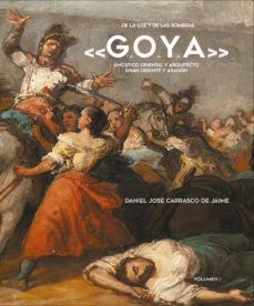 DE LA LUZ Y DE LAS SOMBRAS «G.O.Y.A.»