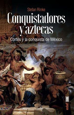 CONQUISTADORES Y AZTECAS