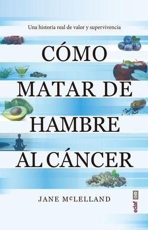CÓMO MATAR DE HAMBRE AL CÁNCER