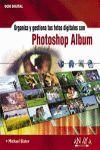 PHOTOSHOP ALBUM, ORGANIZA Y GESTIONA TUS FOTOS DIGITALES CON