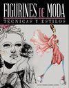 FIGURINES DE MODA - TÉCNICAS Y ESTILOS