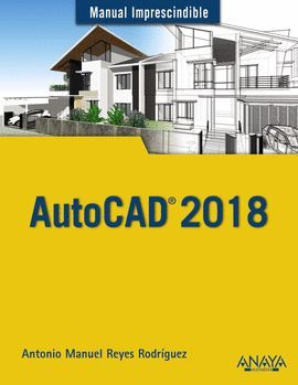 AUTOCAD 2018, MANUAL IMPRESCINDIBLE