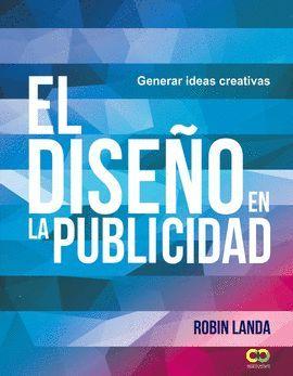 DISEÑO EN LA PUBLICIDAD, EL. GENERAR IDEAS CREATIVAS