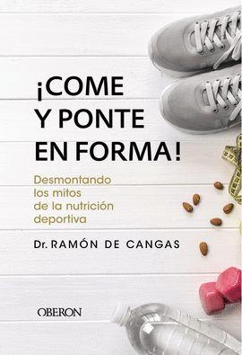 COME Y PONTE EN FORMA!