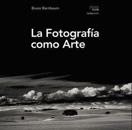 FOTOGRAFÍA COMO ARTE, LA