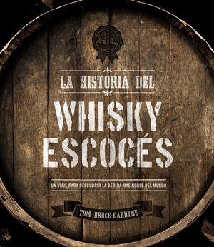 HISTORIA DEL WHISKY ESCOCÉS, LA