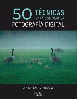 50 TÉCNICAS PARA DOMINAR LA FOTOGRAFÍA DIGITAL