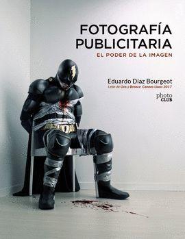 FOTOGRAFÍA PUBLICITARIA. EL PODER DE LA IMAGEN
