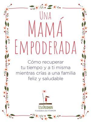 MAMÁ EMPODERADA, UNA