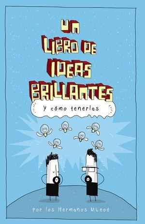 UN LIBRO DE IDEAS BRILLANTES...Y COMO TENERLAS