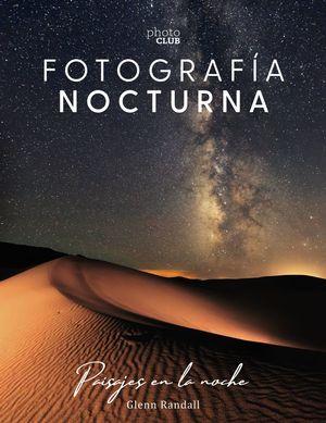 FOTOGRAFÍA NOCTURNA. PAISAJES EN LA NOCHE