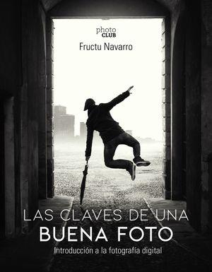 CLAVES DE UNA BUENA FOTO, LAS
