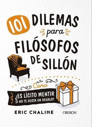 101 DILEMAS PARA FILÓSOFOS DE SILLÓN