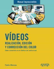 VÍDEOS: REALIZACIÓN, EDICIÓN Y CORRECCIÓN DEL COLOR