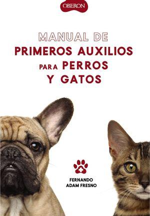 MANUAL DE PRIMEROS AUXILIOS PARA PERROS Y GATOS