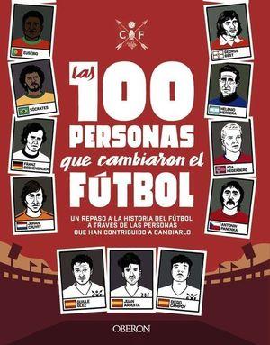 100 PERSONAS QUE CAMBIARON EL FÚTBOL, LAS