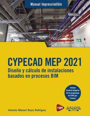 CYPECAD MEP 2021. DISEÑO Y CÁLCULO DE INSTALACIONES BASADOS EN PROCESOS BIM