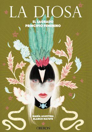 DIOSA, LA. EL SAGRADO PRINCIPIO FEMENINO