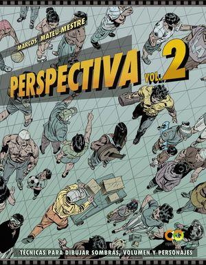 PERSPECTIVA, VOLUMEN 2.TÉCNICAS PARA DIBUJAR SOMBRAS, VOLUMEN Y PERSONAJES