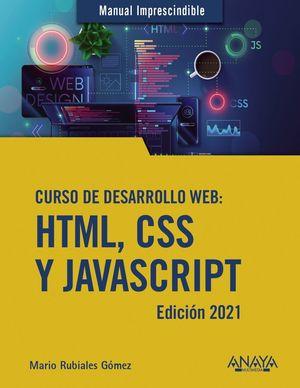 HTML, CSS Y JAVASCRIPT, CURSO DE DESARROLLO WEB ( EDICIÓN 2021 )