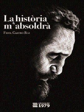 HISTÒRIA M'ABSOLDRÀ, LA