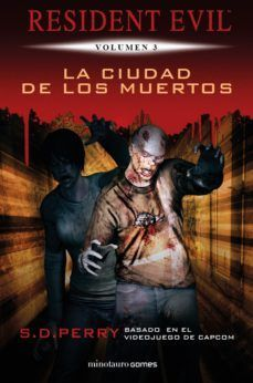 RESIDENT EVIL. LA CIUDAD DE LOS MUERTOS