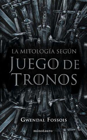 MITOLOGÍA SEGÚN JUEGO DE TRONOS, LA