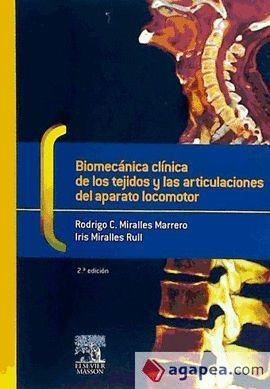 BIOMECANICA CLINICA DE LOS TEJIDOS Y LAS ARTICULACIONES DEL APARATO LOCOMOTOR