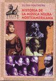 HISTORIA DE LA MUSICA NEGRA NORTEAMERICANA