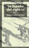 ESPAÑA DEL SIGLO XX, LA (3 VOLS.)