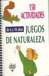 JUEGOS DE NATURALEZA DE 6 A 10 AÑOS. 150 ACTIVIDADES