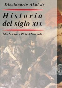 DICCIONARIO AKAL DE HISTORIA DEL SIGLO XIX
