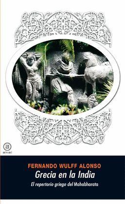 GRECIA EN LA INDIA EL REPERTORIO GRIEGO DEL MAHABHARATA