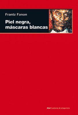 PIEL NEGRA, MASCARAS BLANCAS