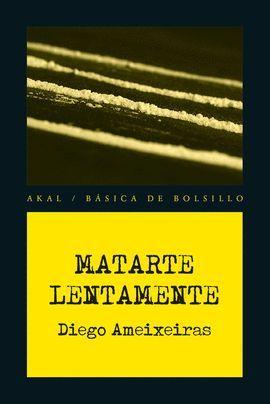 MATARTE LENTAMENTE