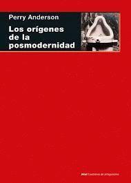 ORÍGENES DE LA POSMODERNIDAD, LOS