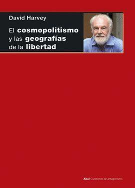 COSMOPOLITISMO Y LAS GEOGRAFÍAS DE LA LIBERTAD, EL