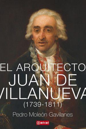 ARQUITECTO JUAN DE VILLANUEVA (1739-1811), EL