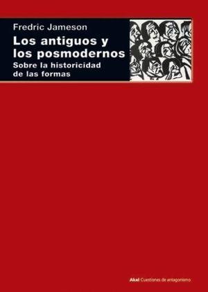 ANTIGUOS Y LOS POSMODERNOS, LOS