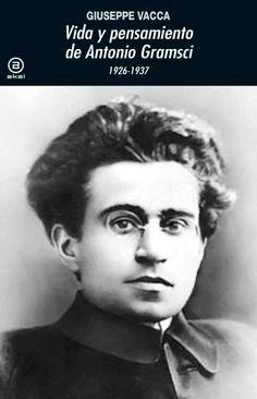 VIDA Y PENSAMIENTO DE ANTONIO GRAMSCI 1926-1937