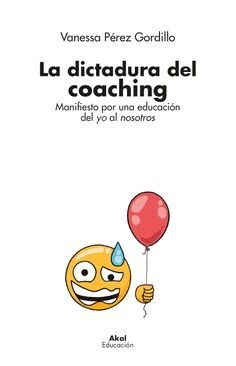 DICTADURA DEL COACHING, LA