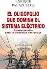 OLIGOPOLIO QUE DOMINA EL SISTEMA ELÉCTRICO, EL