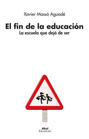 FIN DE LA EDUCACIÓN, EL