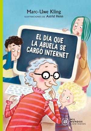 DÍA QUE LA ABUELA SE CARGÓ INTERNET, EL