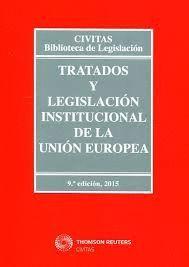 TRATADOS Y LEGISLACIÓN INSTITUCIONAL DE LA UNIÓN EUROPEA (9 EDICION 2015)