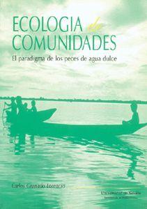 ECOLOGIA DE COMUNIDADES EL PARADIGMA DE LOS PECES DE AGUA DULCE